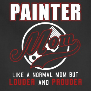 Painter Mom Like A Normal Mom But Louder & Prouder - Adjustable Apron