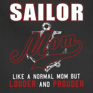 Sailor Mom Like Normal Mom But Louder And Prouder - Adjustable Apron