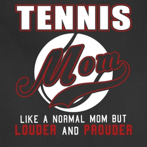 Tennis Mom Like Normal Mom But Louder And Prouder - Adjustable Apron