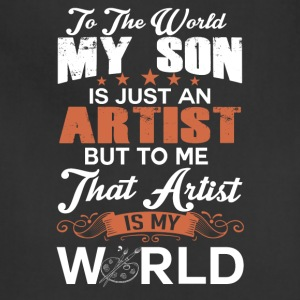 To The World My Son Is Just An Artist - Adjustable Apron