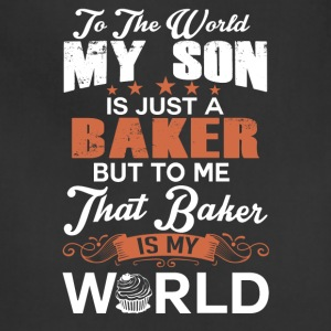 To The World My Son Is Just A Baker - Adjustable Apron