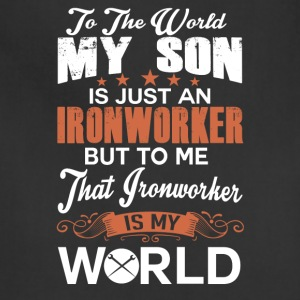 To The World My Son Is Just An Ironworker - Adjustable Apron