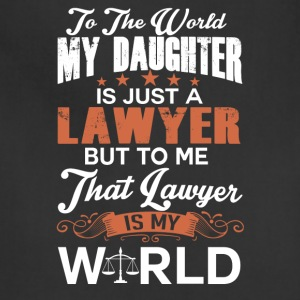 To The World My Daughter Is Just A Lawyer - Adjustable Apron