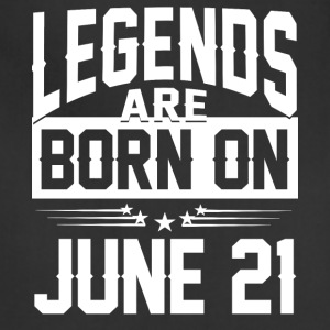 Legends are born on JUNE 21 - Adjustable Apron