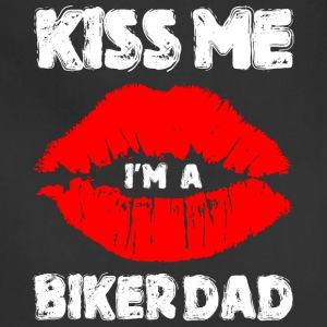 Kiss Me Im A Biker Dad - Adjustable Apron