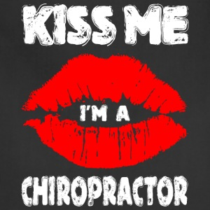 Kiss Me Im A Chiropractor - Adjustable Apron