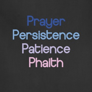 Prayer Persistence Patience Phaith - Adjustable Apron