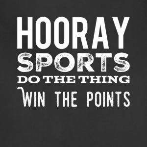 Hooray sports do the thing win the points - Adjustable Apron