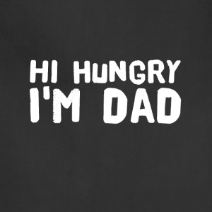 Hi Hungry I'm Dad - Adjustable Apron
