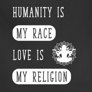 Humanity is my race love is my religion - Adjustable Apron