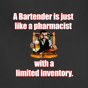 A Bartender is just like a pharmacist - Adjustable Apron