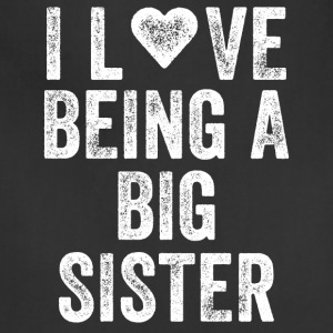 I love being a big sister - Adjustable Apron
