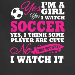 I'm A Girl, I Watch Soccer - Adjustable Apron