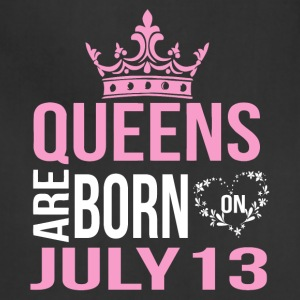 Queens are born on July 13 - Adjustable Apron