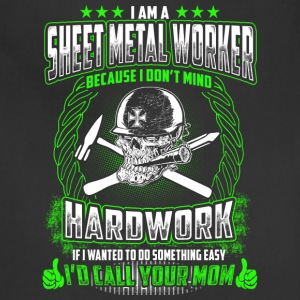 I Am A Sheet Metal Worker - Adjustable Apron