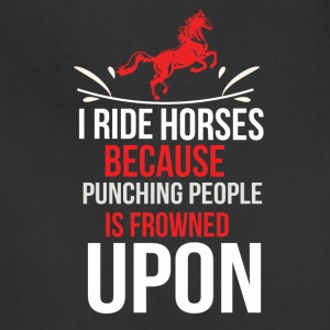 Horse T Shirt I ride Horses because punching peo - Adjustable Apron