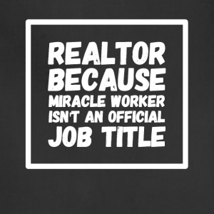 Realtor because miracle worker isn't my official - Adjustable Apron