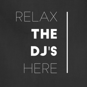 Relax the dj's here - Adjustable Apron