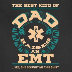 The Best Kind Of Dad Raise An EMT T Shirt - Adjustable Apron