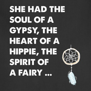 She had the soul of a gypsy the heart of a hippie - Adjustable Apron