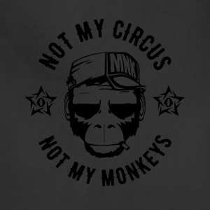 NOT MY CIRCUS - NOT MY MONKEYS - Ape Fun Shirt - Adjustable Apron
