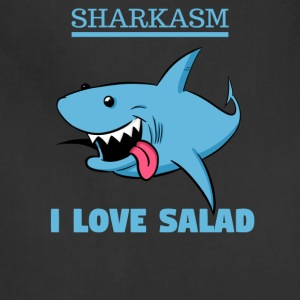 Sharkasm, I love salad Shirt - Adjustable Apron