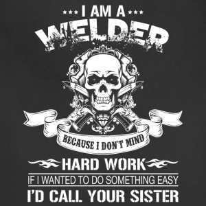 I Am A Welder T Shirt - Adjustable Apron