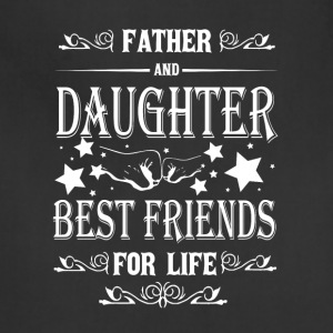 Father And Daughter Best Friend For Life T Shirt - Adjustable Apron