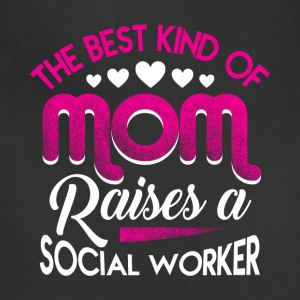 The Best Kind Of Mom Raise A Social Worker T Shirt - Adjustable Apron
