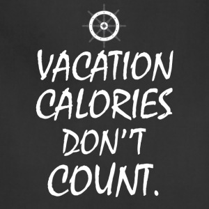 Vacation Calories Don't Count T-shirt - Adjustable Apron