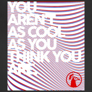 You Aren't As Cool As You Think You Are - Adjustable Apron