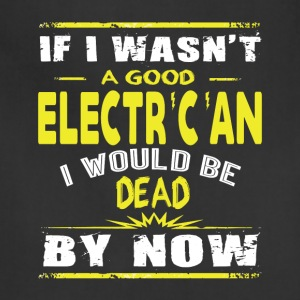 Good Electrician T Shirt - Adjustable Apron