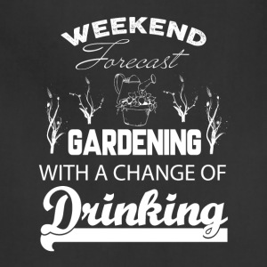 Weekend Forecast Gardening T Shirt - Adjustable Apron