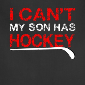 I Can t My Son Has Hockey T-shirt - Adjustable Apron
