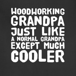 wood working grandpa just like a normal grandpa - Adjustable Apron
