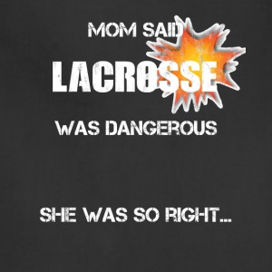 Lacrosse - Mom said it was dangerous … - Adjustable Apron