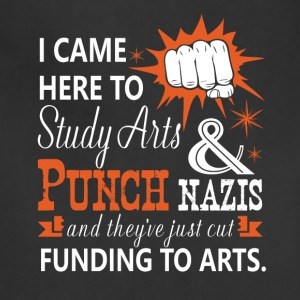 I Came Here To Study Arts And Punch Nazis T Shirt - Adjustable Apron