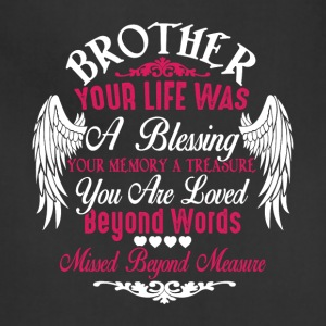 Brother Your Life T Shirt - Adjustable Apron