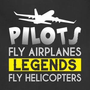 Pilots Fly Airplanes Legends T Shirt - Adjustable Apron