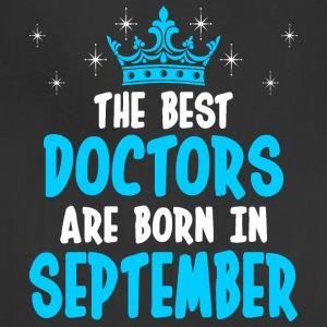 The Best Doctors Are Born In September - Adjustable Apron