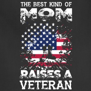 The Best Kind Of Mom Raises A Veteran T Shirt - Adjustable Apron