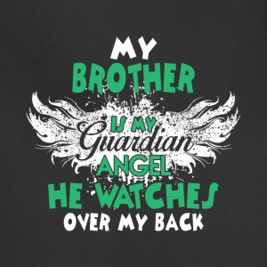 My Brother Is My Guardian Angel T Shirt - Adjustable Apron