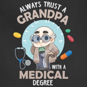 Grandpa With A Medical Degree T Shirt - Adjustable Apron