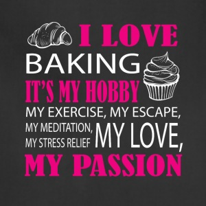 I Love Baking It's My Hobby T Shirt - Adjustable Apron
