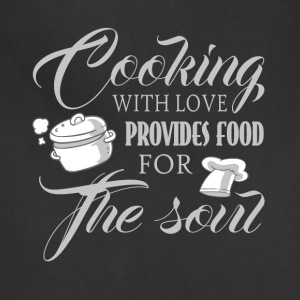 Cooking With Love Provides Food For The Son TShirt - Adjustable Apron