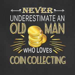 Old Man Who Loves Coin Collecting T Shirt - Adjustable Apron