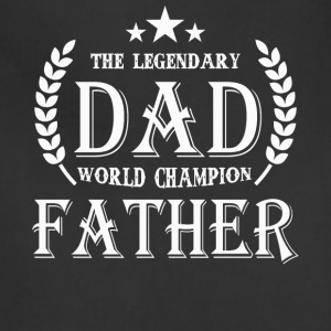 The Legendary Dad World Champion Father T Shirt - Adjustable Apron