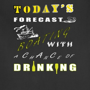Today's Forecast Boating T Shirt - Adjustable Apron