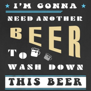 I'm Gonna Need Another Beer T Shirt - Adjustable Apron