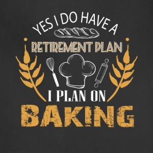 I Plan On Baking T Shirt - Adjustable Apron